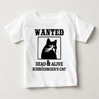 Schrodinger's Cat - Wanted Baby T-Shirt