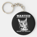 Schrodinger's cat wanted dead or alive basic round button keychain