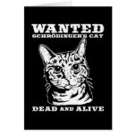 Schrodinger's cat wanted dead or alive greeting cards