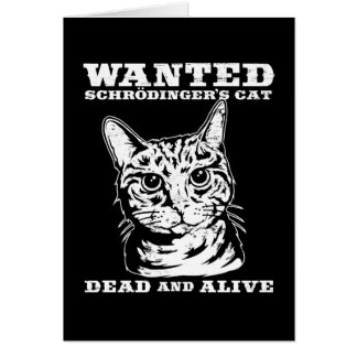 Schrodinger's cat wanted dead or alive card