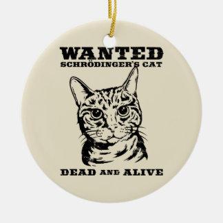 Schrodinger's cat wanted dead or alive ceramic ornament