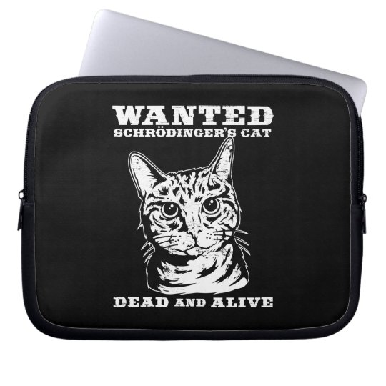 Schrodinger's cat wanted dead or alive computer sleeve