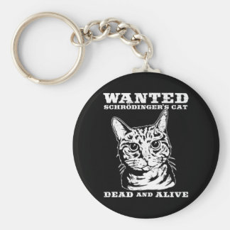 Schrodinger's cat wanted dead or alive keychain