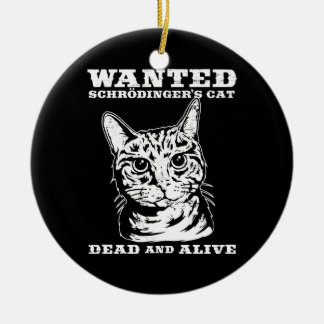 Schrodinger's cat wanted dead or alive christmas tree ornaments