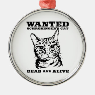 Schrodinger's cat wanted dead or alive ornaments