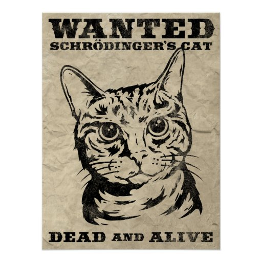[Image: schrodingers_cat_wanted_dead_or_alive_po...vr_512.jpg]