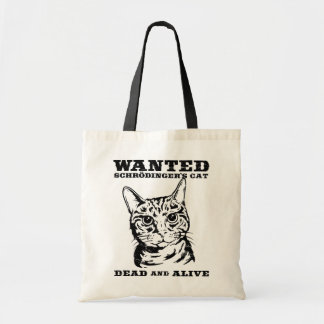 Schrodinger's cat wanted dead or alive tote bag
