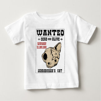 Schrodinger's Cat Wanted II Baby T-Shirt