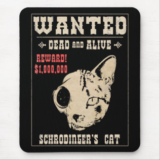 Schrodinger's Cat Wanted II Mouse Pad