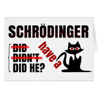 Schrodinger's Dillema Greeting Card