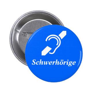 Schwerhörige - difícilmente de la audiencia, alemá pin