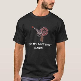 schyl-cg, Real Men don't shoot Blanks.... T-Shirt
