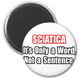 Sciatica...Not a Sentence Magnets