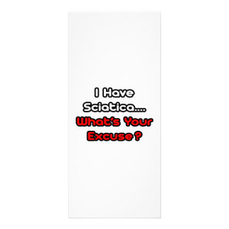 Sciatica...What's Your Excuse? Custom Rack Card