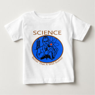 Science Better Than A Wild Guess Baby T-Shirt