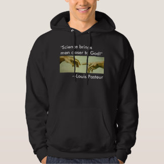 """Science brings men closer to God!"" Hoodie"