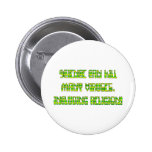 Science can kill many viruses, including Religion! Pins