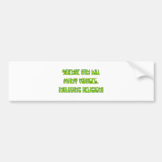 Science can kill many viruses, including Religion! Car Bumper Sticker