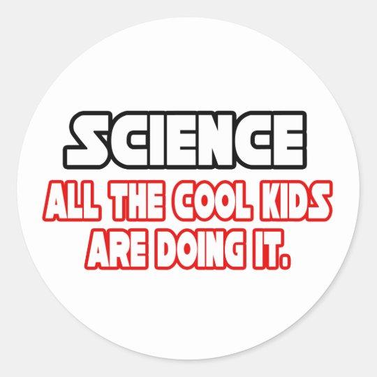 Science...Cool Kids Classic Round Sticker