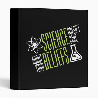 Science Doesn't Care 3 Ring Binder