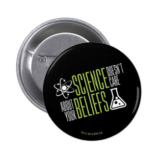 Science Doesn't Care Button