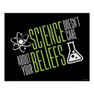 Science Doesn't Care Poster