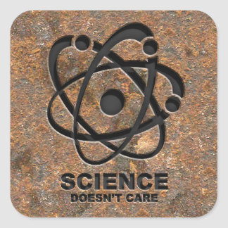 Science Doesn't Care Square Sticker
