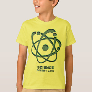 Science Doesn't Care T-Shirt