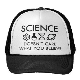 Science Doesn't Care What You Believe Trucker Hat
