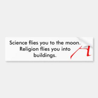 Science flies you to t... car bumper sticker