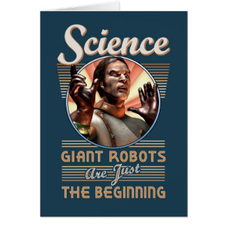 Science: Giant Robots Are Just the Beginning Greeting Cards