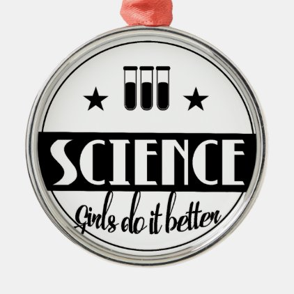Science Girls do it Better Metal Ornament