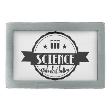 Science Girls do it Better Rectangular Belt Buckle