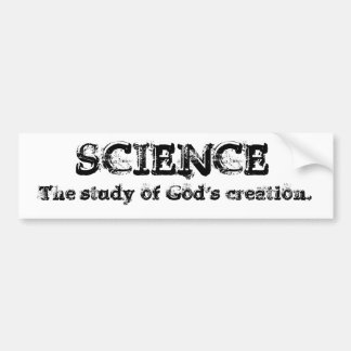 Science - God's creation Car Bumper Sticker