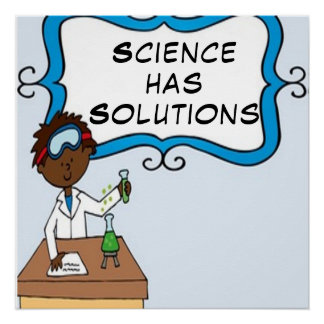 Science Has Solutions Poster