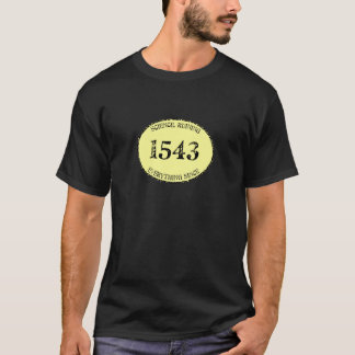 Science in 1543 T-Shirt