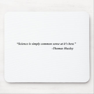 Science is Common Sense at it's Best Mouse Pad