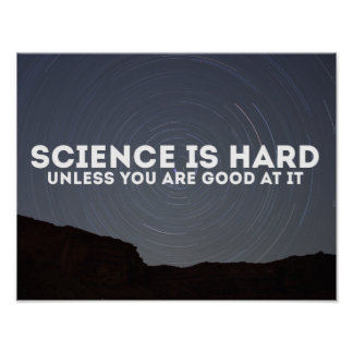 Science is Hard Poster