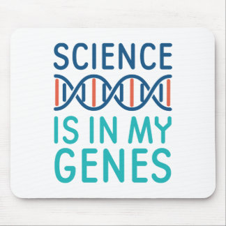 Science Is In My Genes Mouse Pad
