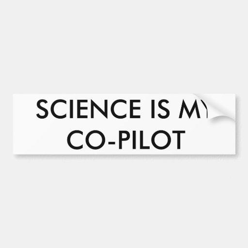 Science is my co-pilot bumper sticker