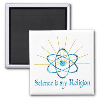 Science is My Religion 2 Inch Square Magnet