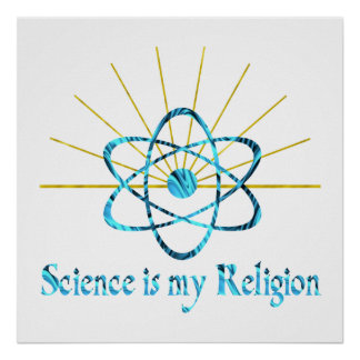 Science is My Religion Poster