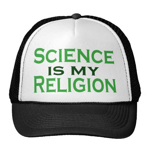 Science is my Religion Trucker Hat