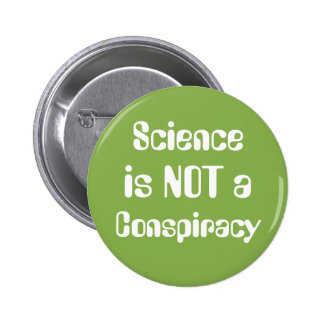 """Science is Not a Conspiracy"" Earth Day Greenery Pinback Button"