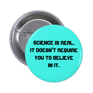 Science is real pinback button
