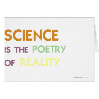 Science is the Poetry of Reality Card