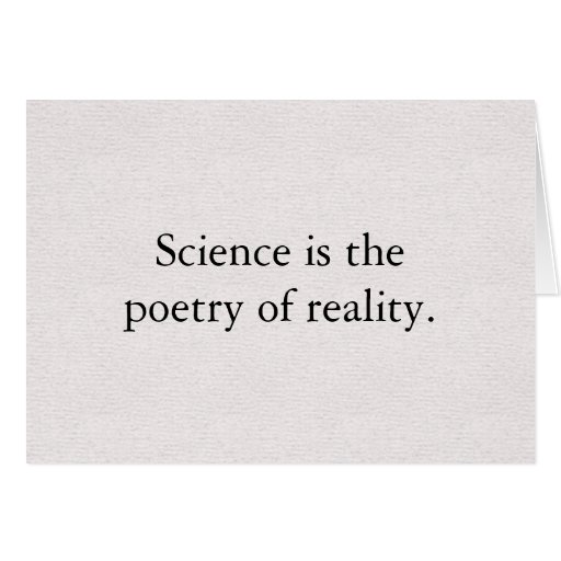 Science is the poetry of reality greeting cards