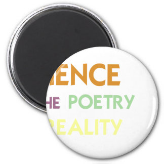 Science is the Poetry of Reality Magnet
