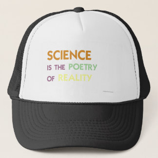 Science is the Poetry of Reality Trucker Hat