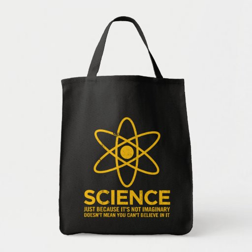 Science - Just because its not imaginary... Grocery Tote Bag